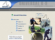 For the purpose of expanding Universal K-9's retail business online, we developed a custom shopping cart system with a full administrative backend for managing orders and contacting customers. A custom photo gallery system was also developed to allow for an unlimited number of categories and photos to be uploaded to the web site at any time.